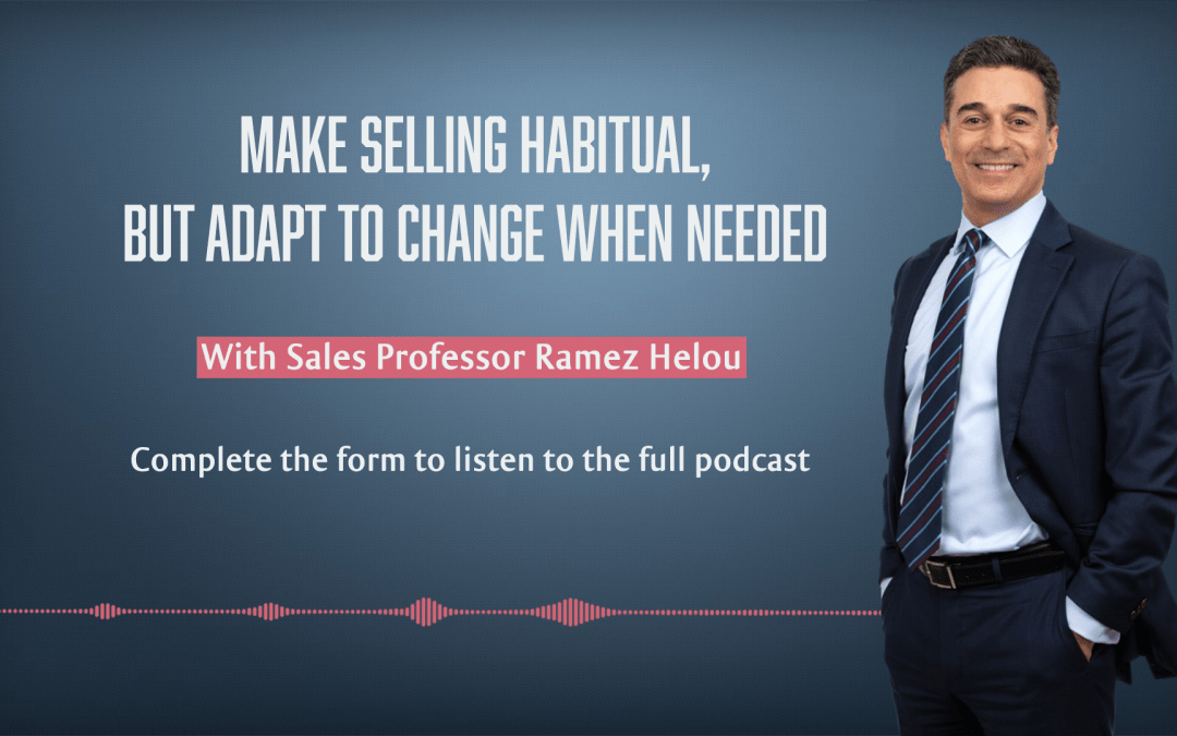 Make Value Selling Habit No.1, And Adapt To Change When Needed